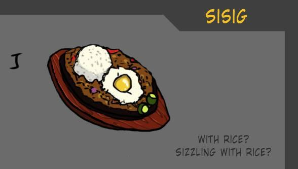 Because you can't save the world without Sisig.